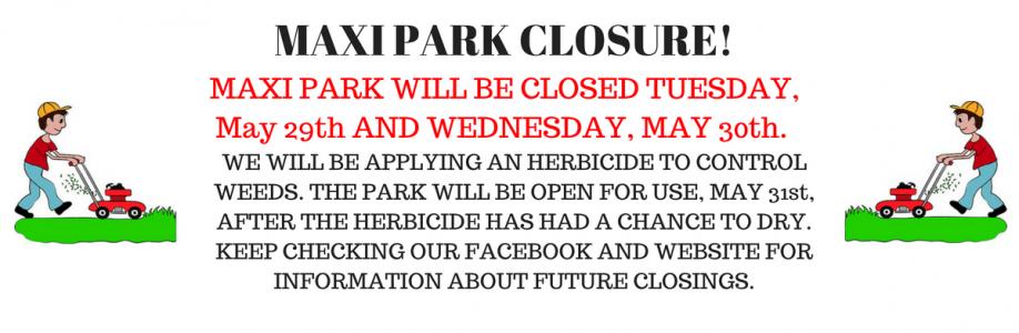 Maxi Park Closure